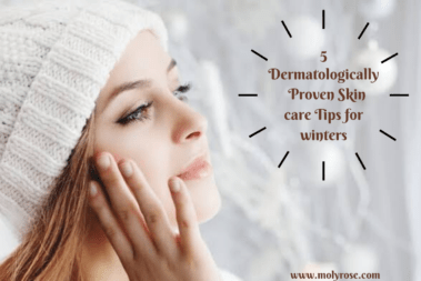 5 Skin care Tips for Winters – Dermatologically Proven!