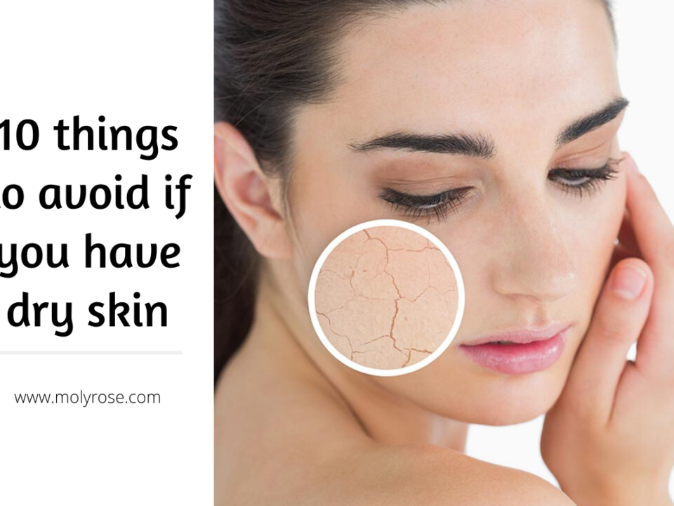 things to avoid for dry skin